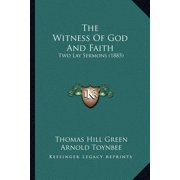 The Witness of God and Faith : Two Lay Sermons (1885)