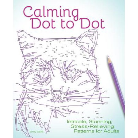 Calming Dot to Dot : Intricate, Stunning, Stress-Relieving Patterns for Adults - Dot To Dot Game
