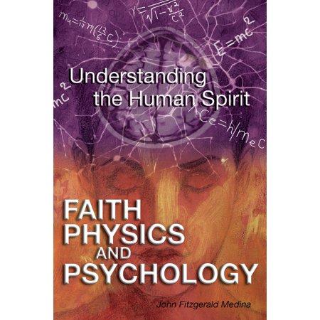 Faith, Physics, and Psychology : Rethinking Society and the Human