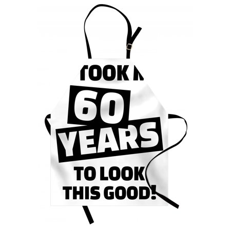 60th Birthday Apron It Took Me 60 Years Party Quote Slogan Admiration Theme Monochrome Image, Unisex Kitchen Bib Apron with Adjustable Neck for Cooking Baking Gardening, Black and White, by Ambesonne](Theme For 60th Birthday)