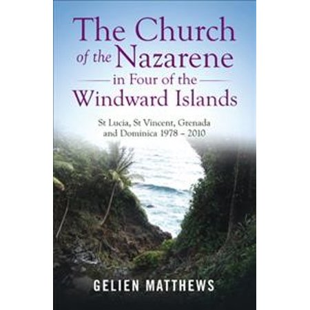 The Church of the Nazarene in Four of the Windward Islands : St Lucia, St Vincent, Grenada and Dominica 1978 - (St Matthews Mall)