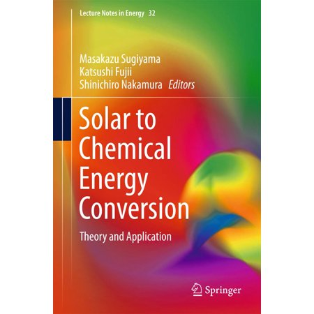 Solar to Chemical Energy Conversion - eBook (The Conversion Of Solar Energy To Chemical Energy)