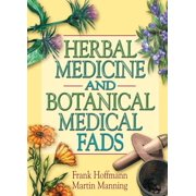 Herbal Medicine and Botanical Medical Fads - eBook