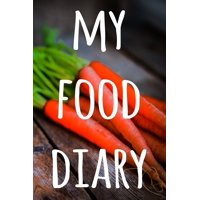 My Food Diary : The perfect way to track your food intake - ideal gift for anyone who is on / going on a diet!