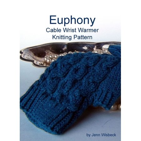 - Euphony Cabled Wrist Warmer Knitting Pattern - eBook