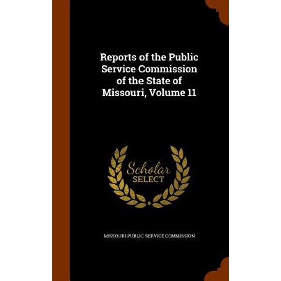 Reports of the Public Service Commission of the State of Missouri, Volume 11