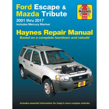 Ford Escape & Mazda Tribute 2001 thru 2017 Haynes Repair Manual : Includes Mercury Mariner