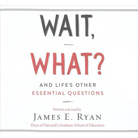 Wait  What   And Lifes Other Essential Questions  Library Edition