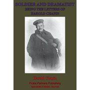 Soldier And Dramatist—Being The Letters Of Harold Chapin - eBook
