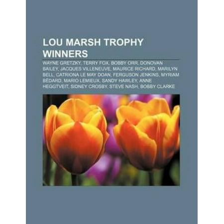 Lou Marsh Trophy Winners  Wayne Gretzky  Terry Fox  Bobby Orr  Donovan Bailey  Jacques Villeneuve  Maurice Richard  Marilyn Bell