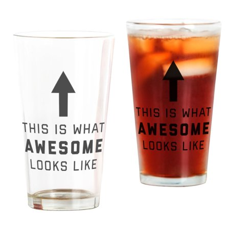 CafePress - This Is What Awesome Looks Like - Pint Glass, Drinking Glass, 16 oz. CafePress (Pint Is 16 Oz)