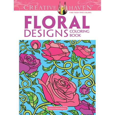 Creative Haven Coloring Books: Creative Haven Floral Designs Coloring Book - Design Coloring Books