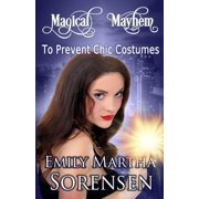 Magical Mayhem: To Prevent Chic Costumes (Paperback)