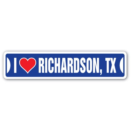 I LOVE RICHARDSON, TEXAS Street Sign tx city state us wall road décor (580 W Arapaho Rd Richardson Tx 75080)