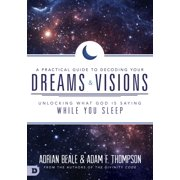 A Practical Guide to Decoding Your Dreams and Visions - eBook