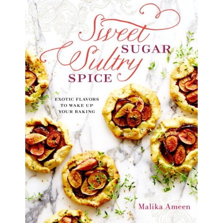 Sweet Sugar, Sultry Spice: Exotic Flavors to Wake Up Your Baking (Hardcover)