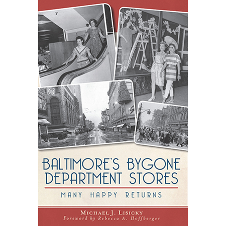 Baltimores Bygone Department Stores   Many Happy Returns
