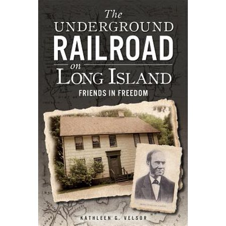 The Underground Railroad on Long Island: Friends in Freedom - eBook