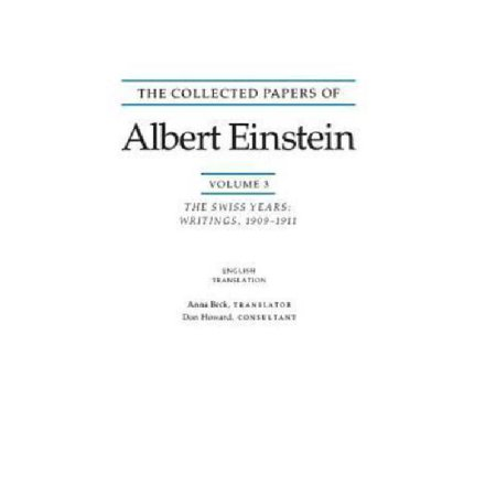 The Collected Papers Of Albert Einstein  Volume 3  English   The Swiss Years  Writings  1909 1911   English Translation Supplement