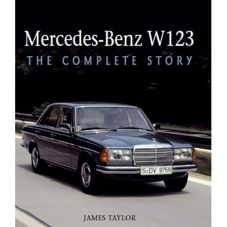 Mercedes-Benz W123 : The Complete Story (Hardcover)