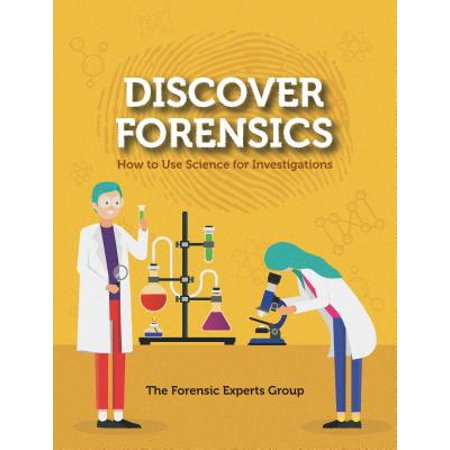Discover Forensics : How to Use Science for