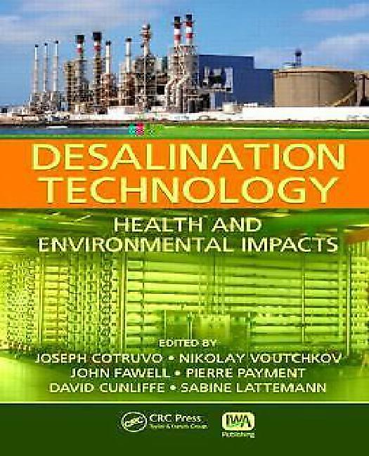 Click here to buy Desalination Technology: Health and Environmental Impacts.