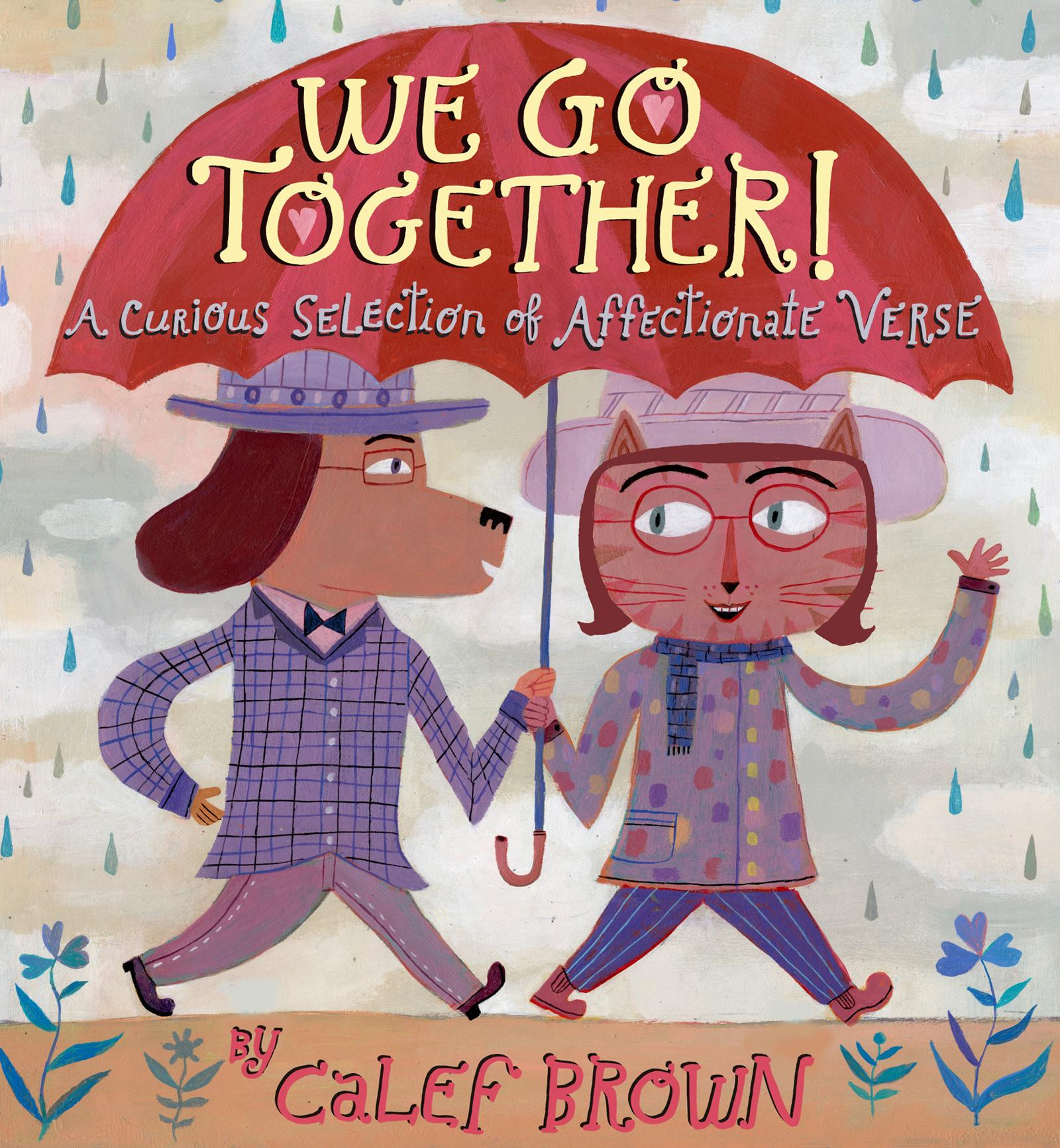 We Go Together! : A Curious Selection of Affectionate Verse