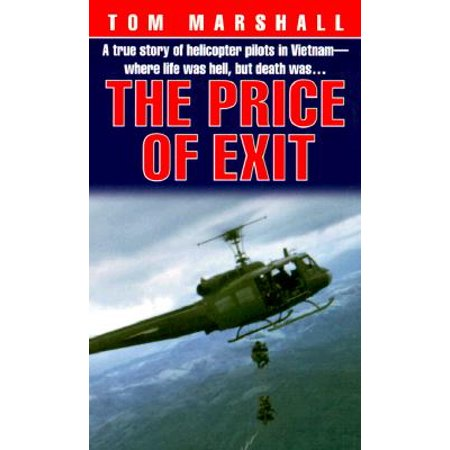 Price of Exit : A True Story of Helicopter Pilots in Vietnam