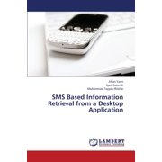 SMS Based Information Retrieval from a Desktop Application
