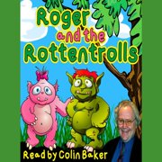 Roger and the Rottentrolls - Audiobook