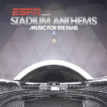 Anthems Music - ESPN Presents Stadium Anthems: Music For The Fans