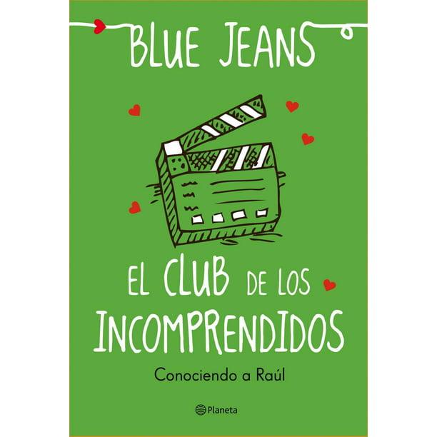 El Club De Los Incomprendidos Conociendo A Raúl Ebook Walmart Com Walmart Com