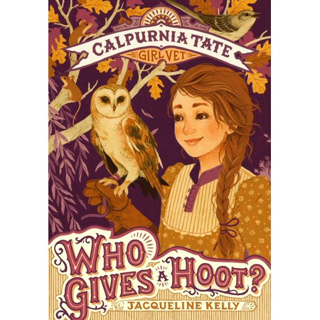 Who Gives a Hoot?: Calpurnia Tate, Girl Vet](Tate Steinsiek)