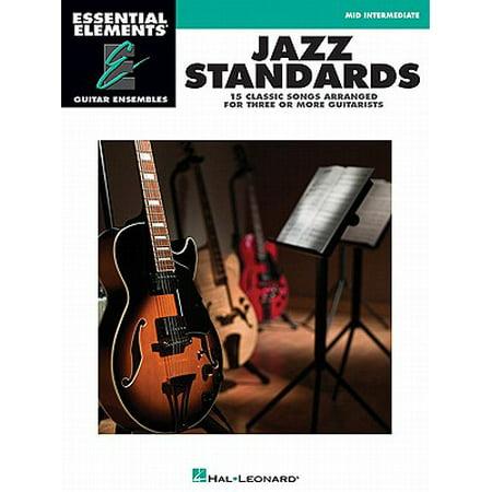 Guitar Ensemble Series - Jazz Standards : Essential Elements Guitar Ensembles Mid-Intermediate Level