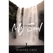 He Restores My Soul (Paperback)