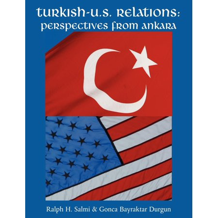 - Turkish-U.S. Relations : Perspectives from Ankara