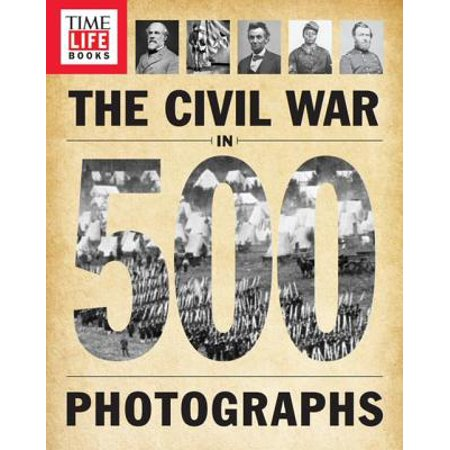 TIME-LIFE The Civil War in 500 Photographs - eBook