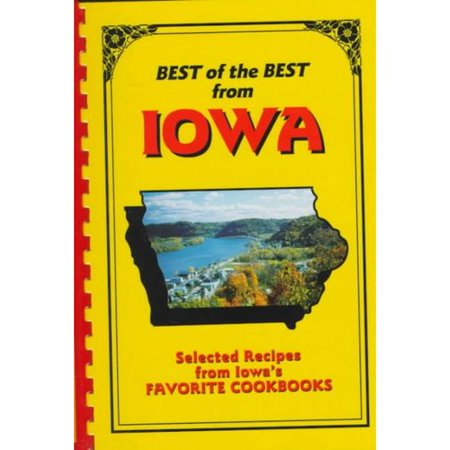 Best of the Best from Iowa: Selected Recipes from Iowas Favorite Cookbooks by