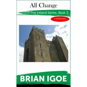 The Ireland Series: Book 3, All Change - eBook