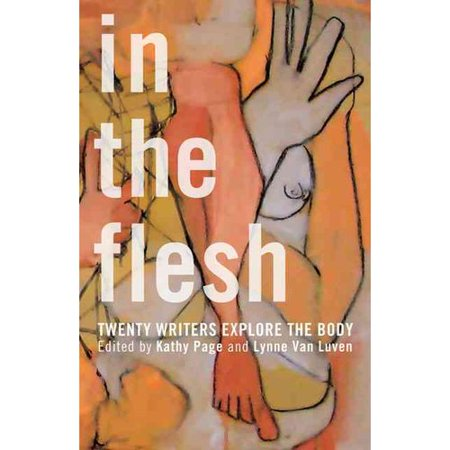 In the Flesh: Twenty Writers Explore the Body by