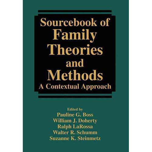 Sourcebook of Family Theories and Methods: A Contextual Approach