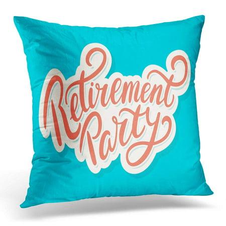 ECCOT Celebration Retirement Party Happy Announcement Event Greeting Label Pillowcase Pillow Cover Cushion Case 20x20 inch](Retirement Celebration)