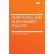 How to Kill and Bleed Market Poultry