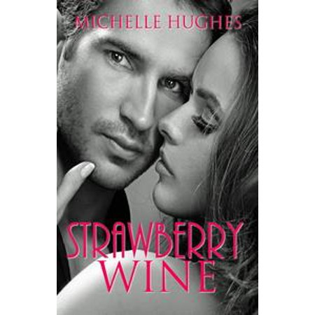 Strawberry Sweet Wine (Strawberry Wine - eBook)