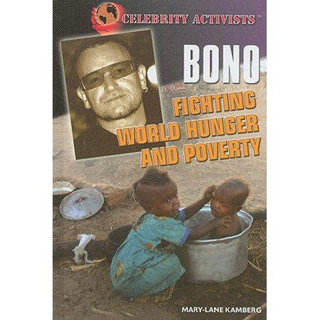 Bono : Fighting World Hunger and Poverty