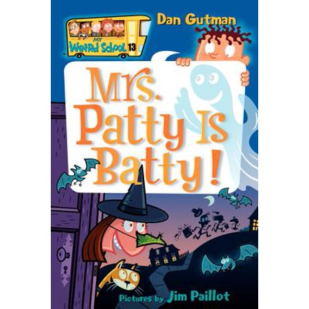 Rapid Patty - My Weird School #13: Mrs. Patty Is Batty!