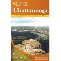 Five-star trails: chattanooga : your guide to the area's most beautiful hikes: 9780897326322