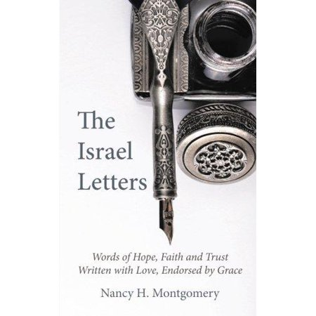 The Israel Letters: Words of Hope, Faith and Trust Written with Love, Endorsed by Grace