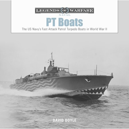Us Navy Pt Boats (Legends of Warfare: Naval: PT Boats: The US Navy's Fast Attack Patrol Torpedo Boats in World War II (Hardcover) )