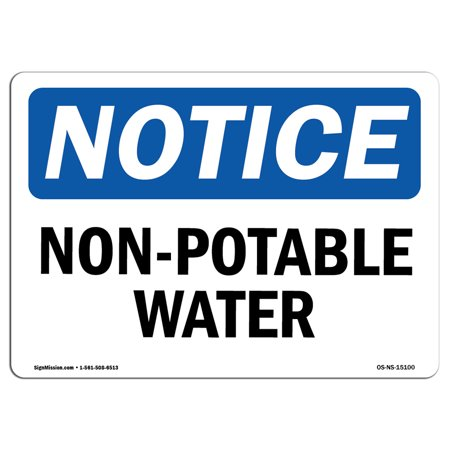 OSHA Notice Sign - Non-Potable Water | Choose from: Aluminum, Rigid Plastic or Vinyl Label Decal | Protect Your Business, Construction Site, Warehouse & Shop Area |  Made in the USA